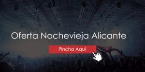 Oferta Nochevieja Alicante