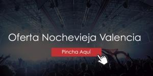 Oferta Nochevieja Valencia